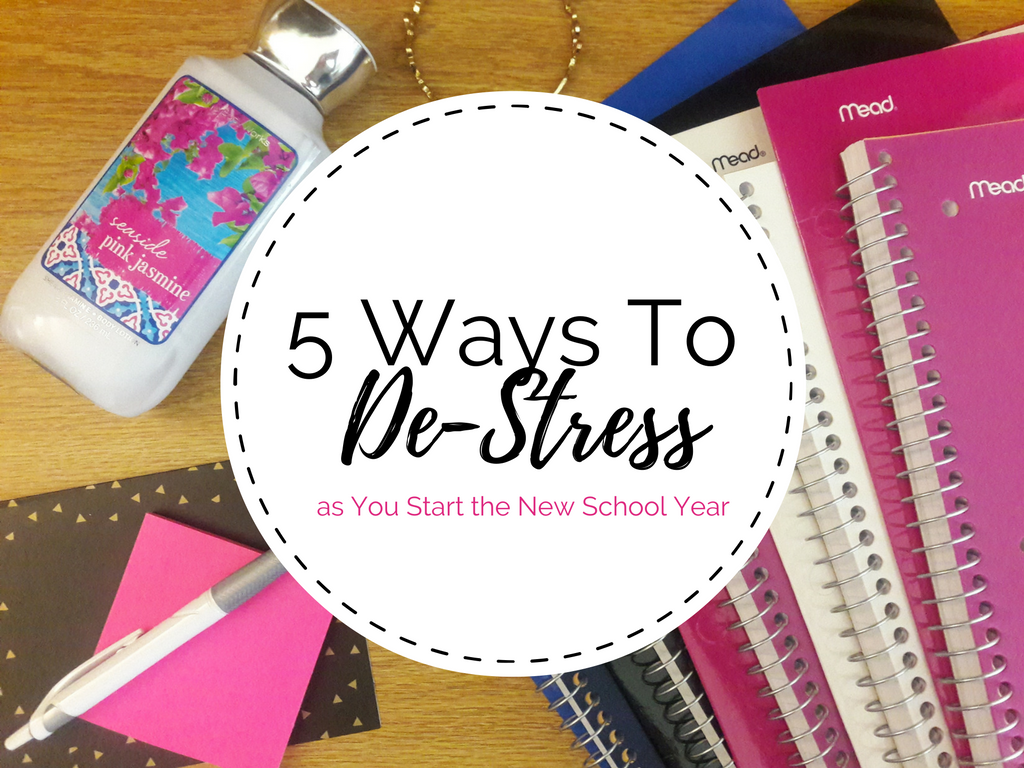 5 Ways To De-Stress as You Start the New School Year