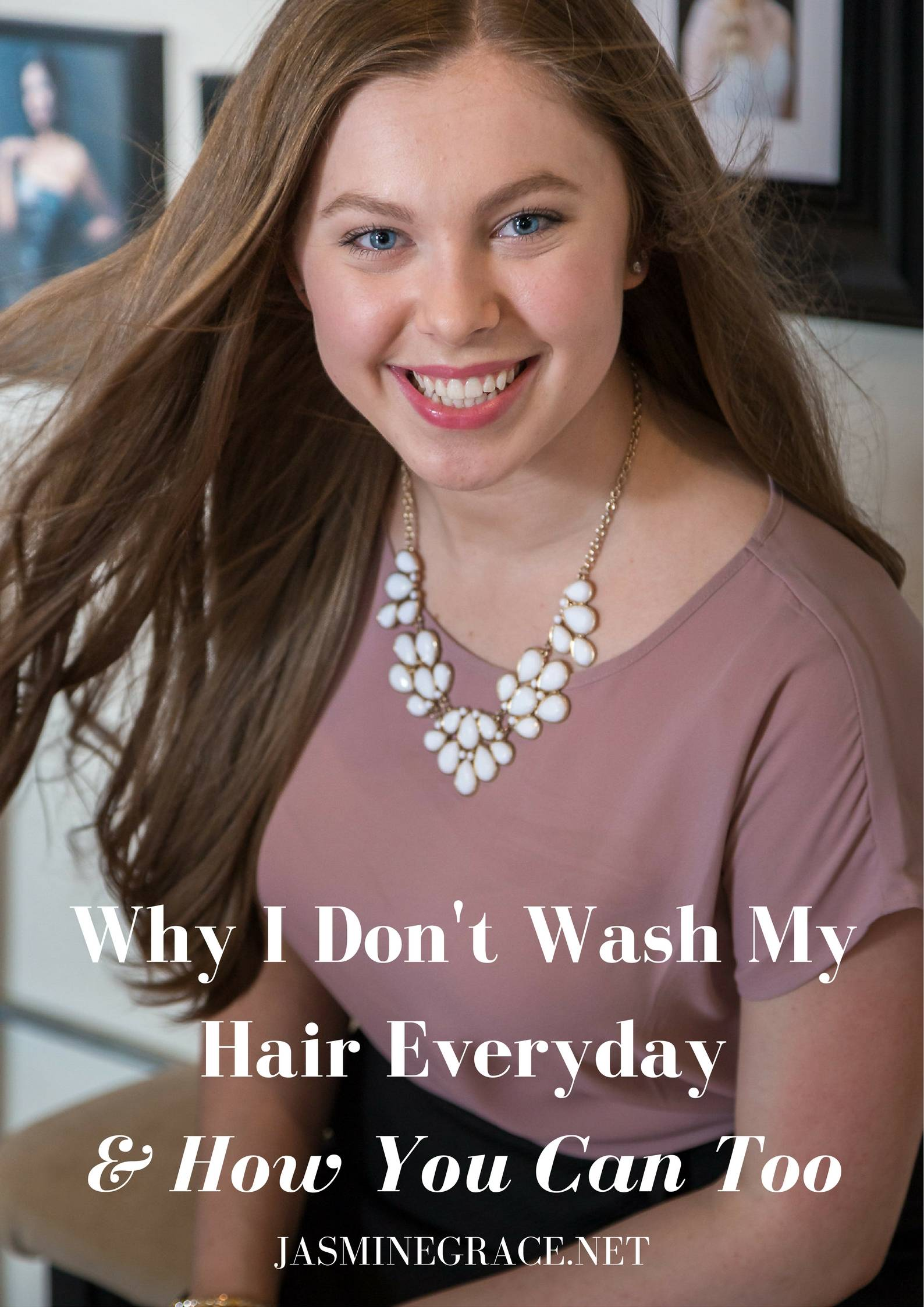 Why I Don't Wash My Hair Everyday & How You Can Too