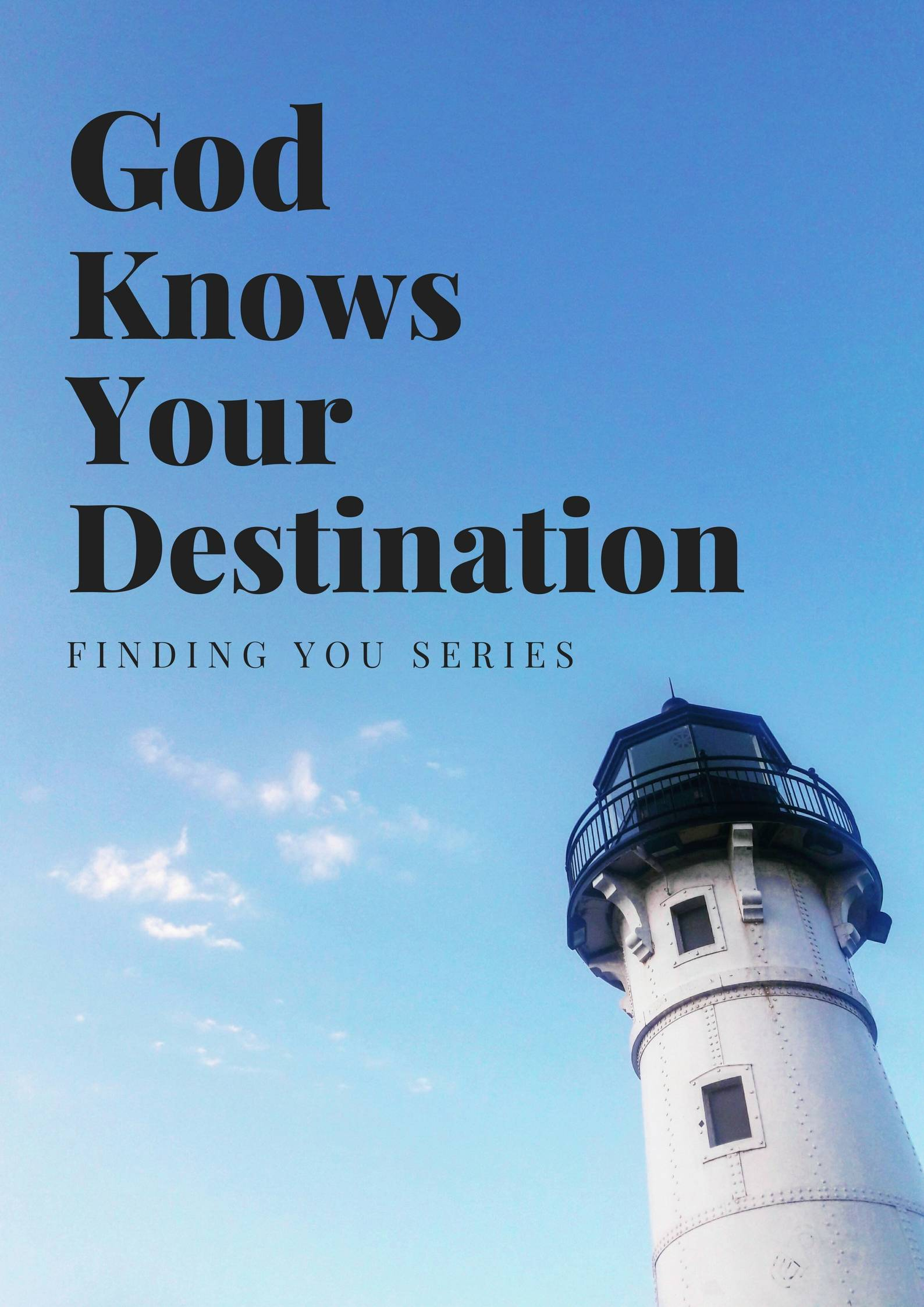 God Knows Your Destination || FINDING YOU SERIES